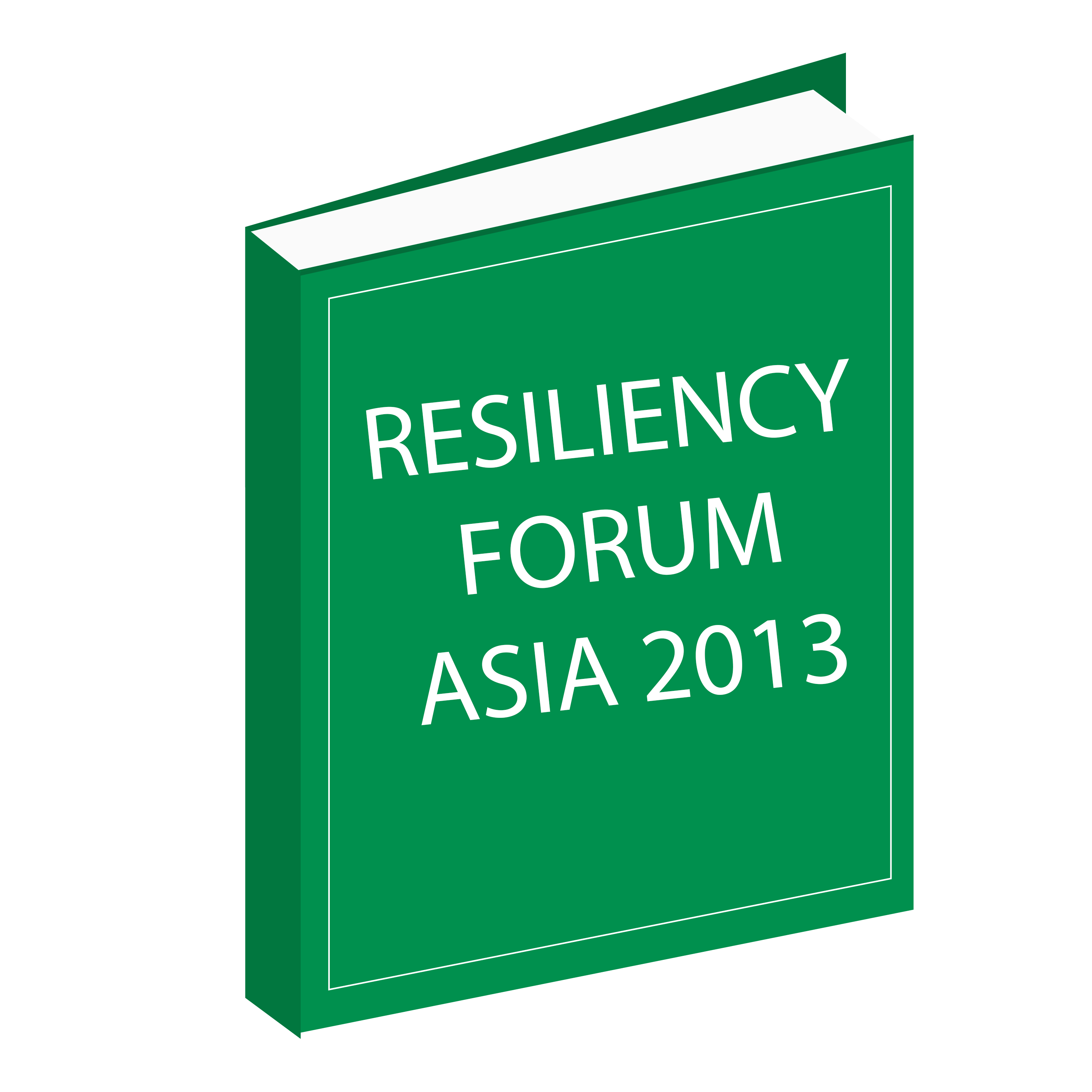 RESILIENCY FORUM ASIA 2013