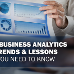 Top Business Analytics Trends and Lessons You Need to Know