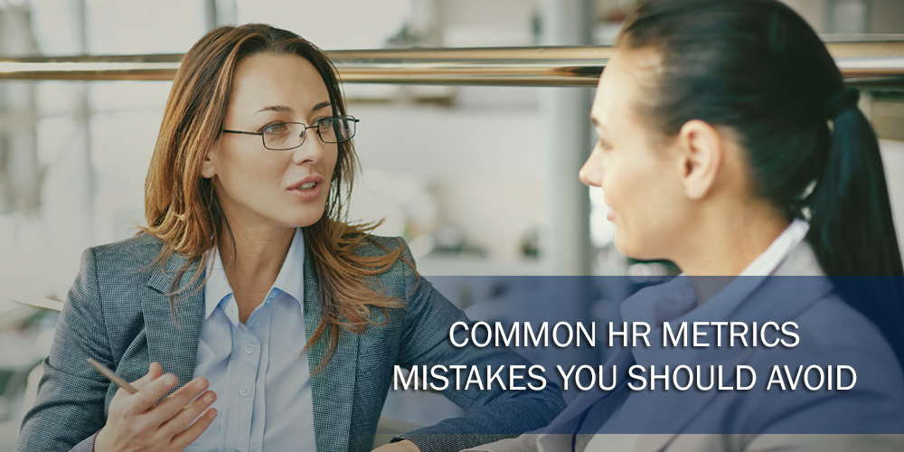 Common HR Metrics Mistakes You Should Avoid
