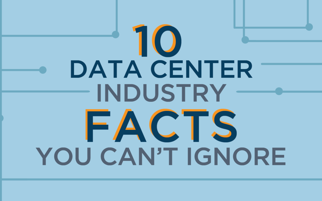 10 Data Center Industry Facts You Can't Ignore