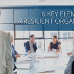 6 Key Elements of A Resilient Organization