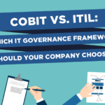 COBIT vs. ITIL: Which IT Governance Framework Should Your Company Choose? [Infographic]