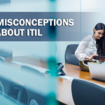 Top 10 Misconceptions about ITIL