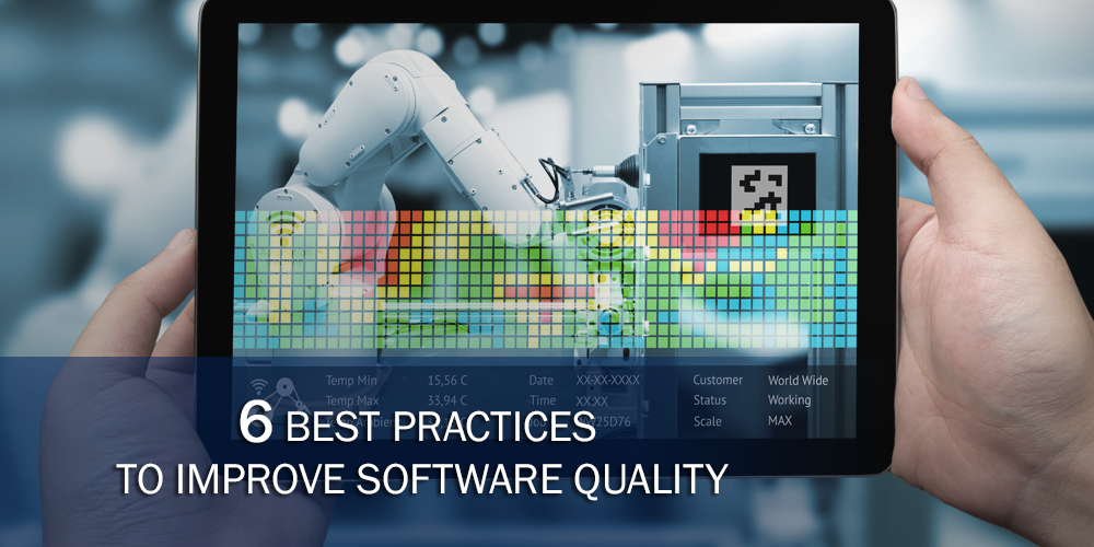 6 Best Practices to Improve Software Quality