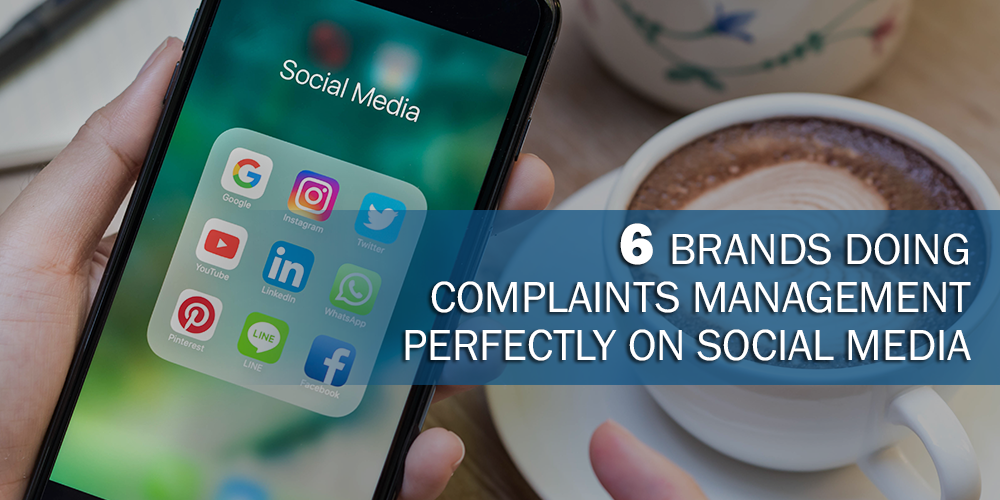 6 Brands Doing Complaints Management Perfectly on Social Media
