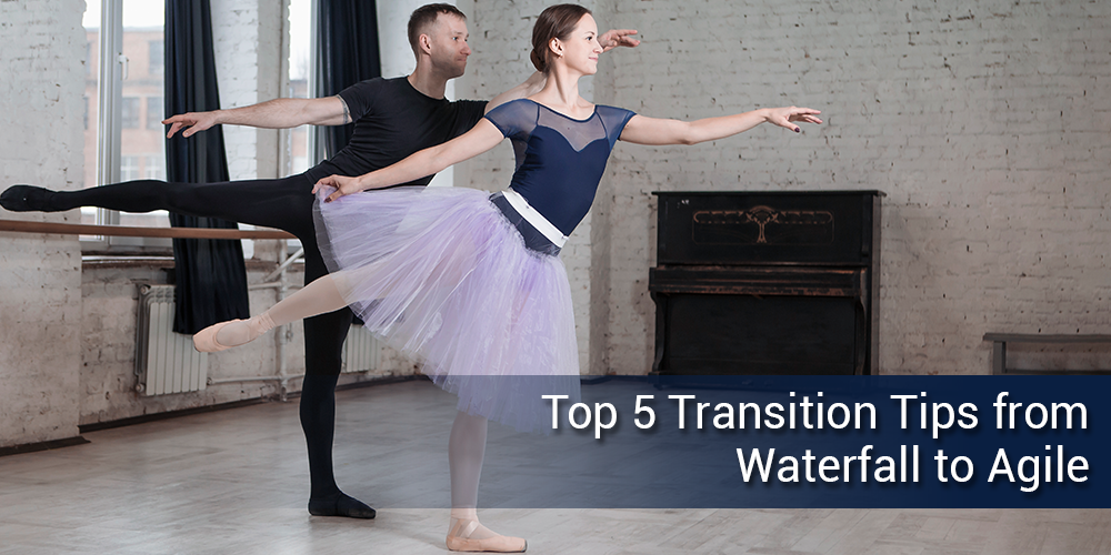 5 Tips to Transition from Waterfall to Agile