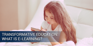 Transformative-Education-What-is-E-Learning