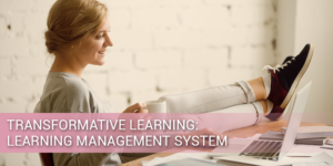 Transformative Learning: LMS