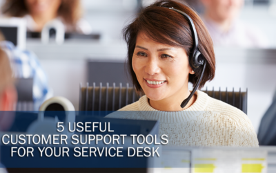 5 Useful Customer Support Tools for Your Service Desk