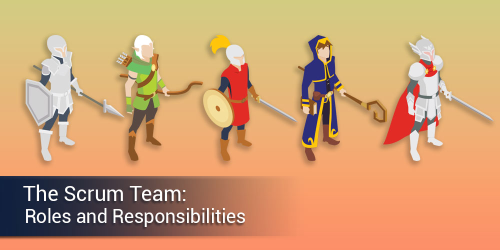 The Scrum Team: Roles and Responsibilities