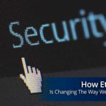 How Ethical Hacking Is Changing The Way We See Security