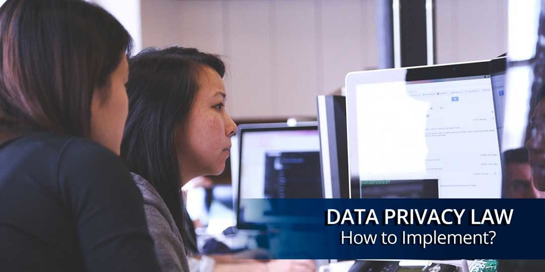 How to Implement the Data Privacy Law: A Quick Guide